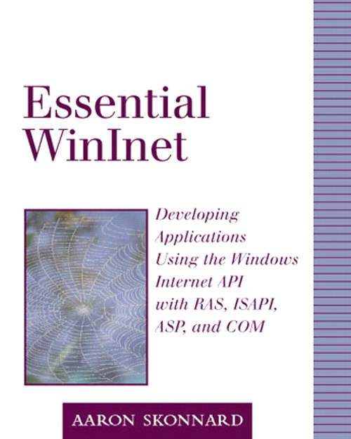 Essential Winlnet: Developing Applications Using the Windows Internet API with RAS, ISAPI, ASP, and COM