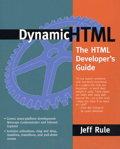 Dynamic HTML: The HTML Developer's Guide