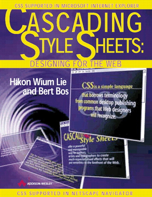 Cascading Style Sheets:Designing for the Web