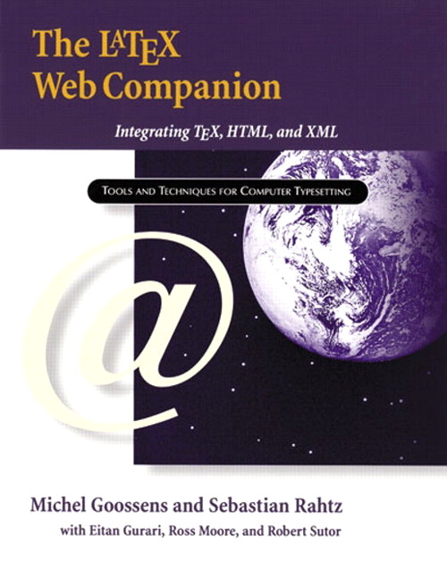 LaTeX Web Companion, The: Integrating TeX, HTML, and XML