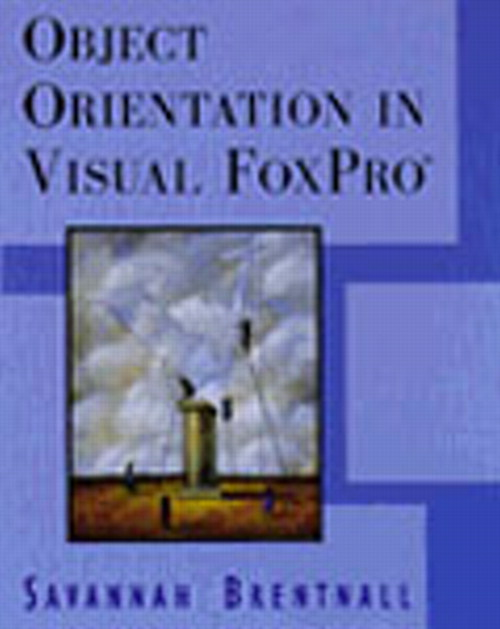 Object Orientation in Visual FoxPro