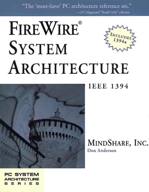 FireWire System Architecture: IEEE 1394A, 2nd Edition
