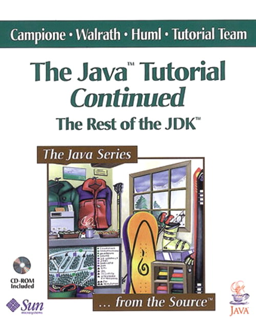 Java™ Tutorial Continued, The: The Rest of the JDK™