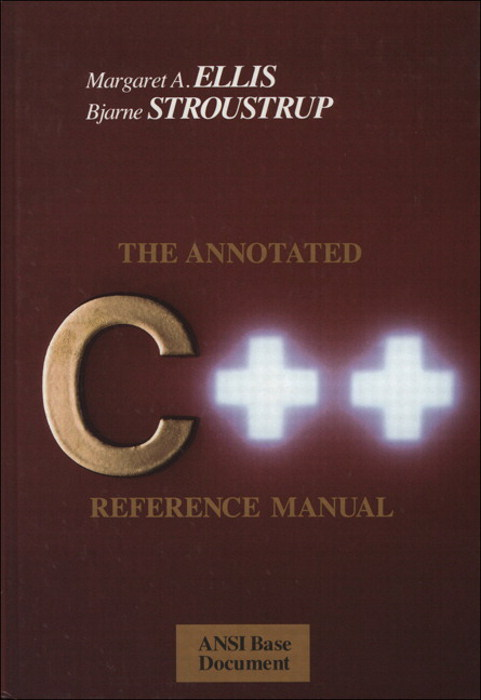 Annotated C++ Reference Manual, The