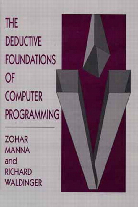 Deductive Foundations of Computer Programming, The