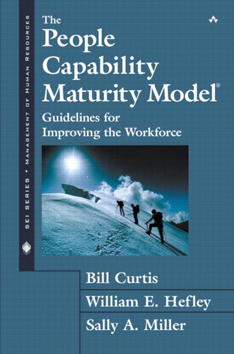 People Capability Maturity Model, The: Guidelines for Improving the Workforce
