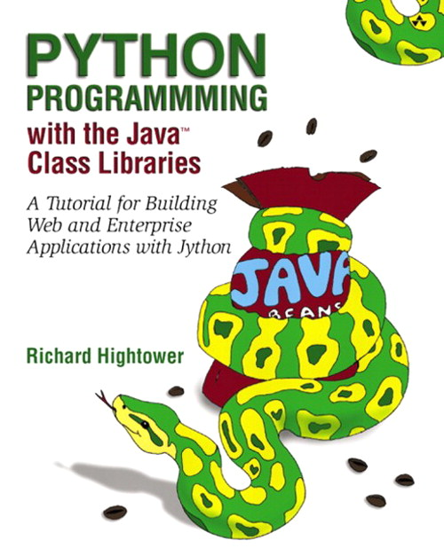 Python Programming with the Java? Class Libraries: A Tutorial for Building Web and Enterprise Applications with Jython