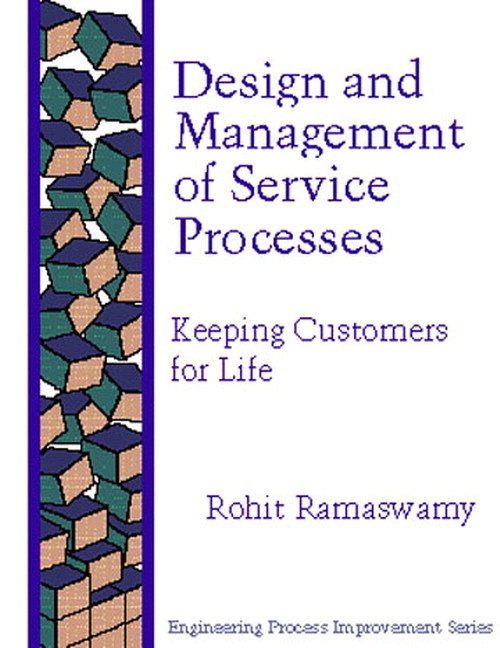 Design and Management Service Processes: Keeping Customers for Life
