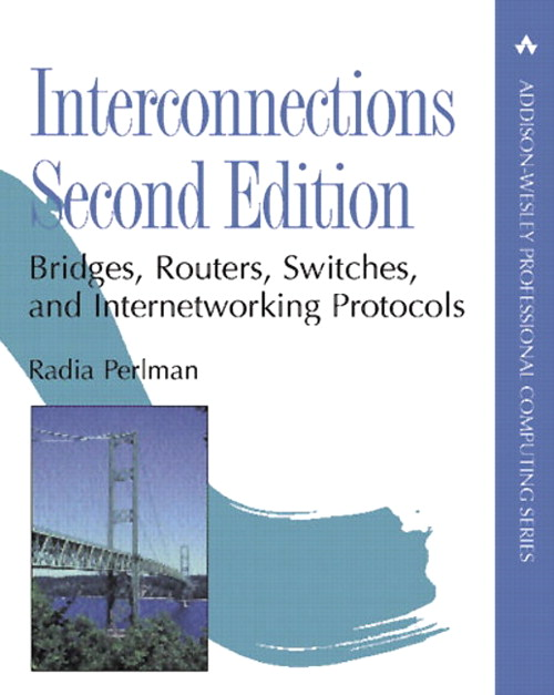 Interconnections: Bridges, Routers, Switches, and Internetworking Protocols, 2nd Edition