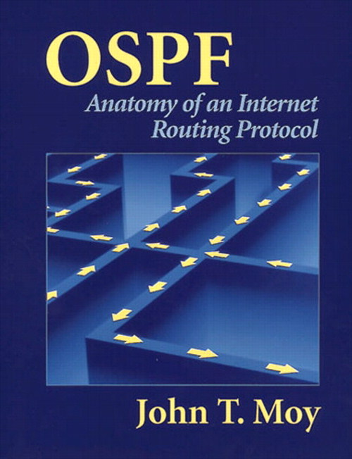 OSPF: Anatomy of an Internet Routing Protocol