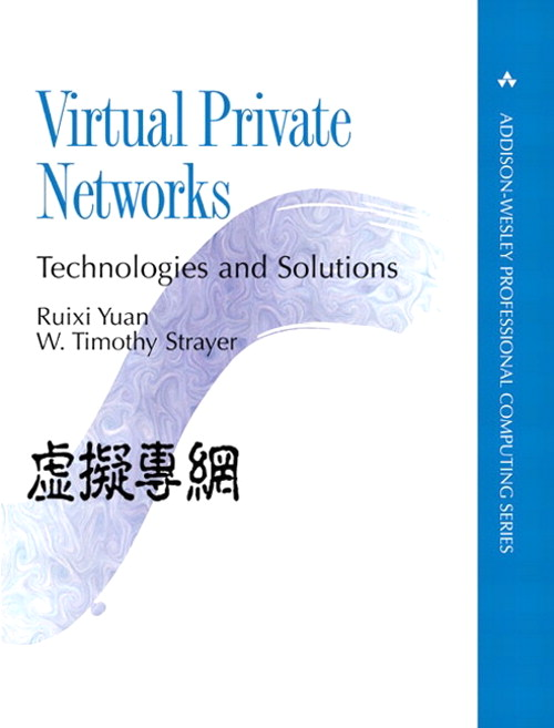 Virtual Private Networks: Technologies and Solutions