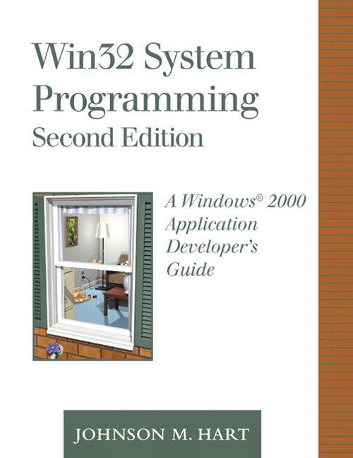 Win32 System Programming: A Windows 2000 Application Developer's Guide, 2nd Edition