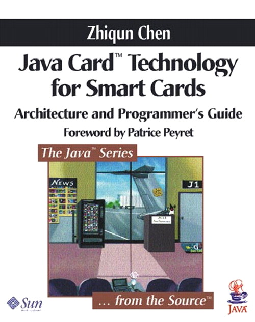 Java Card™ Technology for Smart Cards: Architecture and Programmer's Guide