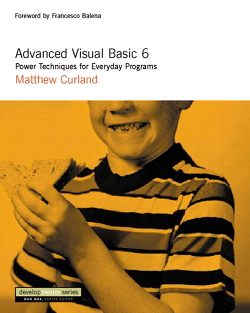 Advanced Visual Basic 6: Power Techniques for Everyday Programs