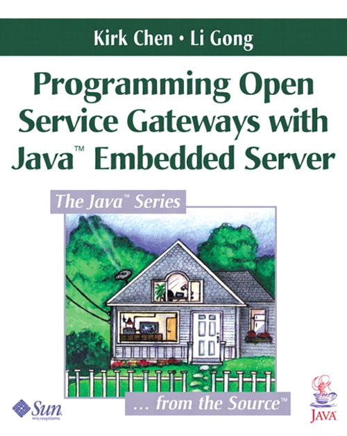 Programming Open Service Gateways with Java Embedded Server™ Technology