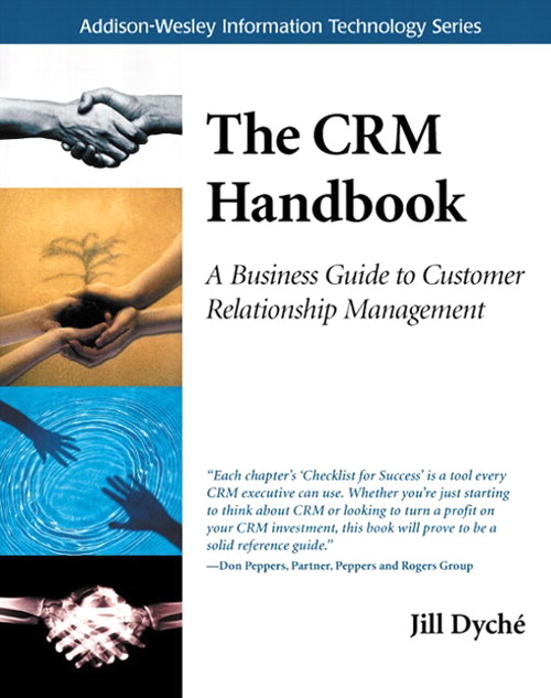 CRM Handbook, The: A Business Guide to Customer Relationship Management
