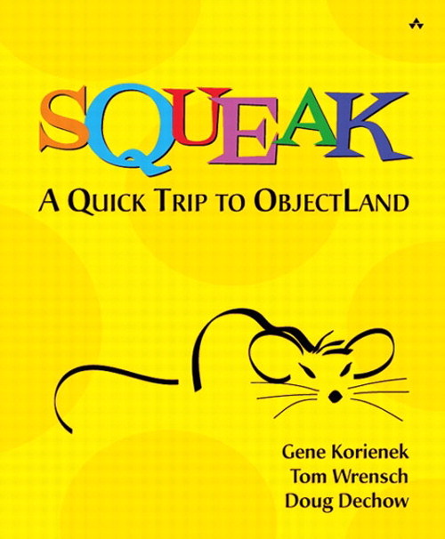 Squeak-A Quick Trip to ObjectLand