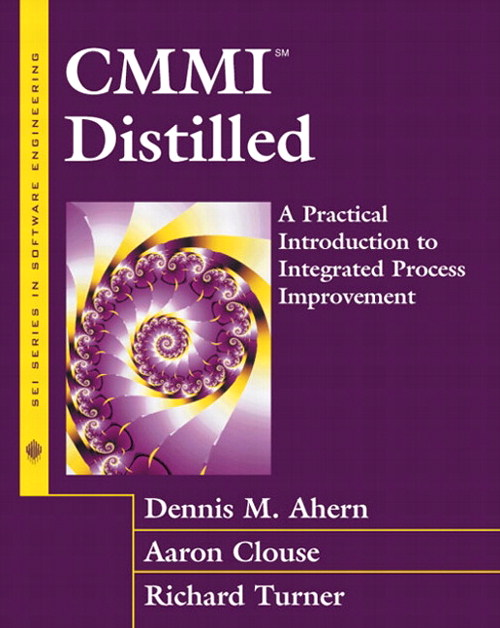 CMMI(SM) Distilled: A Practical Introduction to Integrated Process Improvement