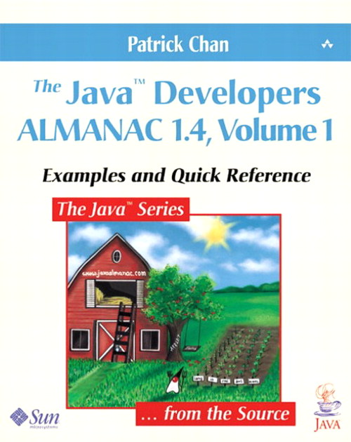Java™ Developers Almanac 1.4, Volume 1, The: Examples and Quick Reference, 4th Edition