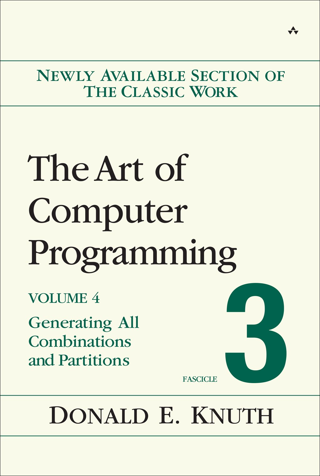 Art of Computer Programming, Volume 4,  Fascicle 3, The: Generating All Combinations and Partitions