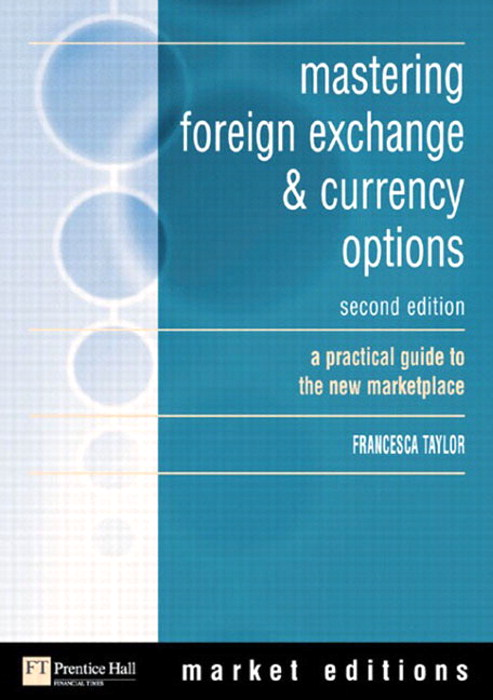 mastering foreign exchange & currency options: a practical guide to the new marketplace, 2nd Edition