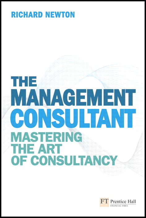 The Management Consultant: Mastering the Art of Consultancy