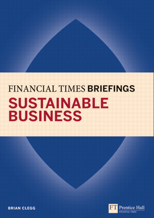 Sustainable Business: Financial Times Briefing: Sustainable Business: Financial Times Briefing