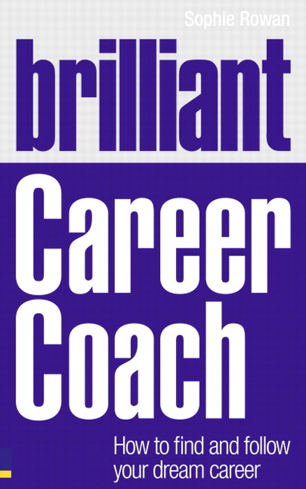 Brilliant Career Coach: How to find and follow your dream career