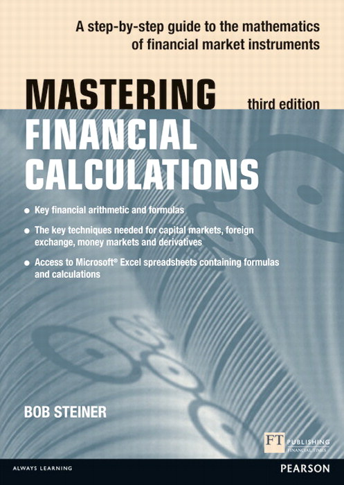 Mastering Financial Calculations: A step-by-step guide to the mathematics of financial market instruments, 3rd Edition