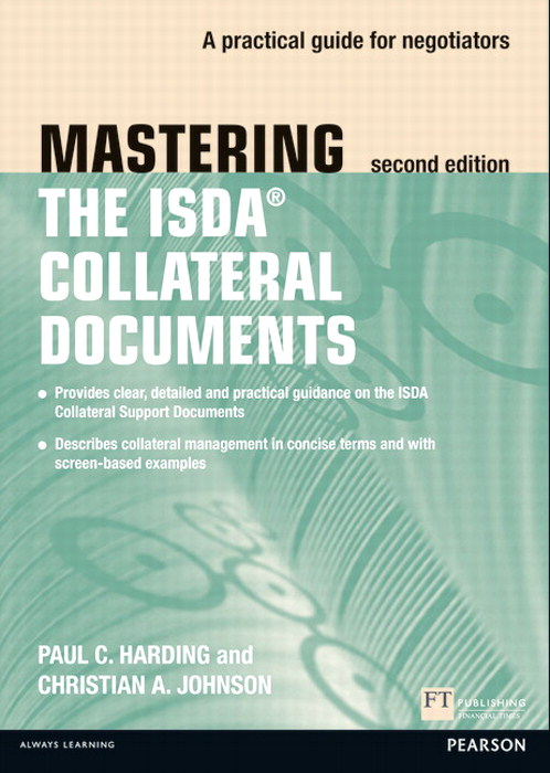 Mastering ISDA Collateral Documents: A Practical Guide for Negotiators, 2nd Edition