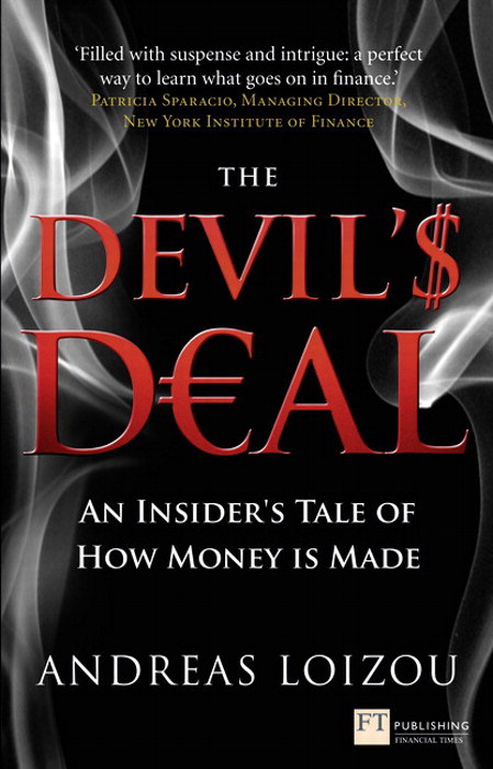 The Devil's Deal: An Insider's Tale of How Money is Made