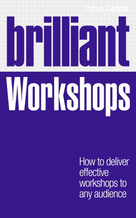 Brilliant Workshops: How to deliver effective workshops to any audience