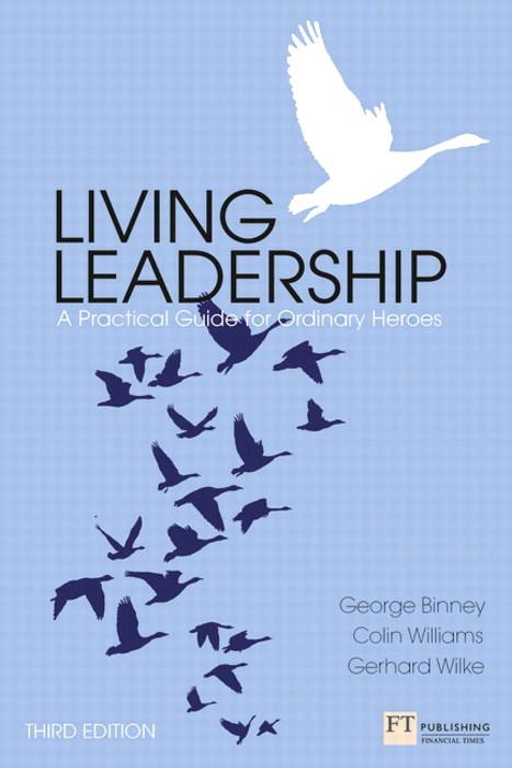 Living Leadership 3e PDF eBook: A Practical Guide for Ordinary Heroes, 3rd Edition