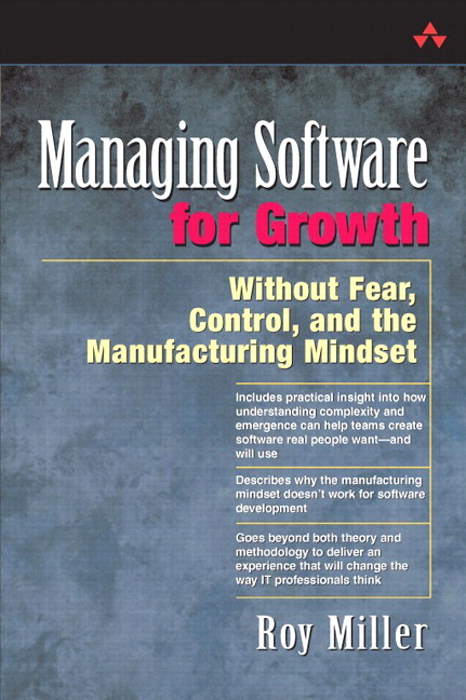 Managing Software for Growth: Without Fear, Control, and the Manufacturing Mindset