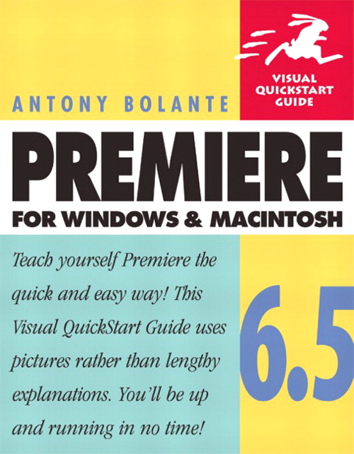 Premiere 6.5 for Windows and Macintosh: Visual QuickStart Guide