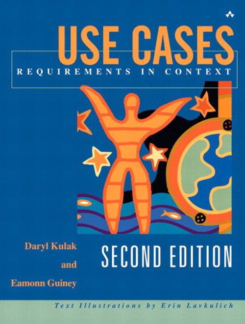 Use Cases: Requirements in Context, 2nd Edition
