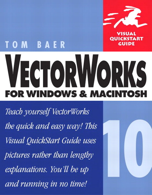 VectorWorks 10 for Windows and Macintosh: Visual QuickStart Guide