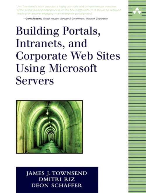 Building Portals, Intranets, and Corporate Web Sites Using Microsoft Servers