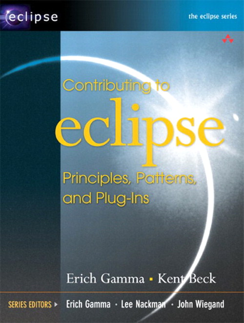 Contributing to Eclipse: Principles, Patterns, and Plug-Ins