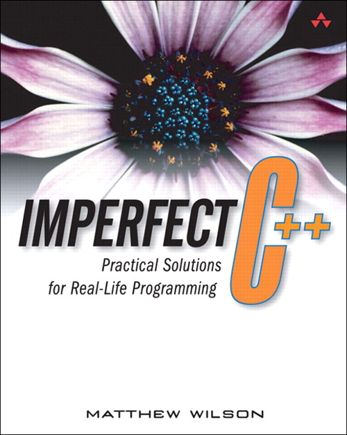 Imperfect C++: Practical Solutions for Real-Life Programming