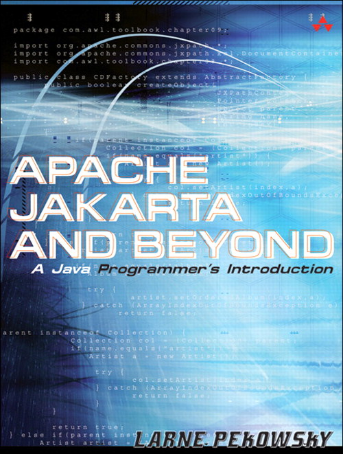 Apache Jakarta and Beyond: A Java Programmer's Introduction