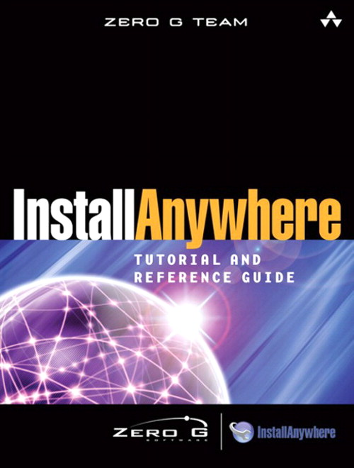 InstallAnywhere Tutorial and Reference Guide | InformIT