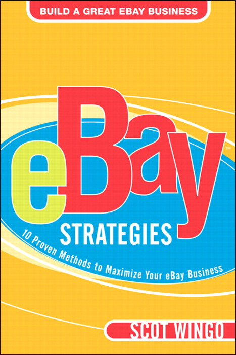 eBay™ Strategies: 10 Proven Methods to Maximize Your eBay Business