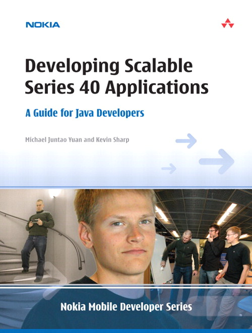 Developing Scalable Series 40 Applications: A Guide for Java Developers
