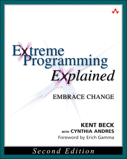 Extreme Programming Explained: Embrace Change, 2nd Edition
