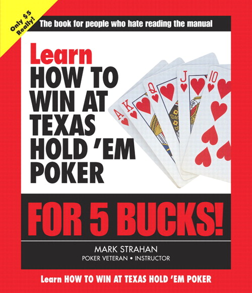 Learn How to Win at Texas Hold 'Em Poker for 5 Bucks