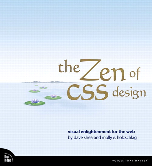 Zen of CSS Design, The: Visual Enlightenment for the Web