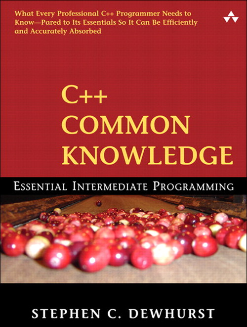 C++ Common Knowledge: Essential Intermediate Programming