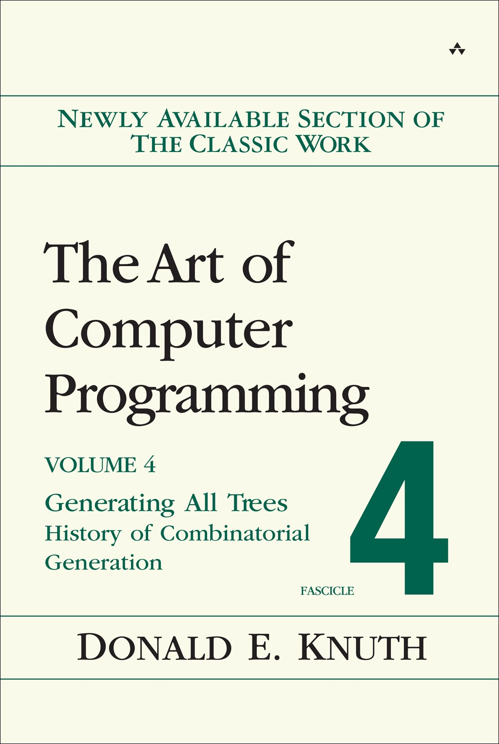 Art of Computer Programming, Volume 4, Fascicle 4,The: Generating All Trees--History of Combinatorial Generation