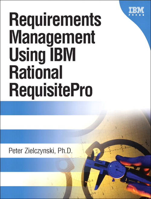 Requirements Management Using IBM Rational RequisitePro